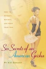 Sex Secrets of an American Geisha: How to Attract, Satisfy, and Keep Your Man
