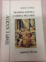 Filosofia estetica e critica dell'arte - Mario Corda,  1998,  Gruppo Edicom