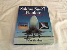 Sukhoi Su-27 Flanker : Air Superiority Fighter by Yefim Gordon (2000, Hardcover)