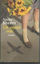 Un amour volé.Anita SHREVE.Le Club T001