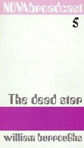 WILLIAM S. BURROUGHS - THE DEAD STAR - 1969 - NOVA BROADCAST NUMBER 5