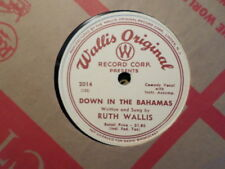 WALLIS ORIGINAL 78 RECORD 2014 /RUTH WALLIS/DRILL EM ALL/DOWN IN THE BAHAMAS/ EX