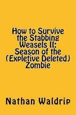 How to Survive the Stabbing Weasels Ii:Season of the (Expletive Deleted).