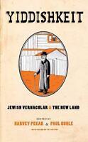 Yiddishkeit : Jewish Vernacular and the New Land (2011, Hardcover)