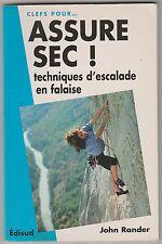 Clefs pour... Assure sec ! Techniques d'escalade en falaise John Rander