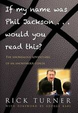 If My Name Was Phil Jackson... Would You Read This?: The Anonymous Adventures of
