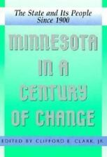 Minnesota in a Century of Change : The State and Its People since 1900 by...