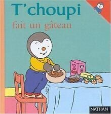 T'choupi Fait Un Gateau T'choupi l'ami des petits French Edition