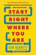 Start Right Where You Are: How Little Changes Can Make a Big Difference for Over