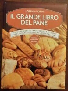Il grande libro del pane - Lorena Fiorini - Newton Compton 2017 MO/4