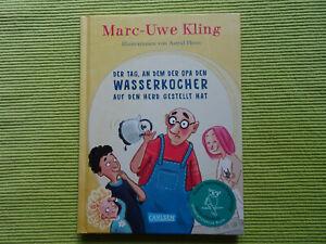 Der Tag,an dem der Opa den Wasserkocher auf den Herd gestellt hat Marc-Uwe Kling