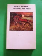 La strada per Roma - Paolo Volponi - Ed. Einaudi 1999