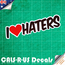 I Love Haters JDM Drift Sticker Car Evo Luggage Skateboard Guitar Laptop 135mm