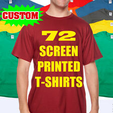 72 CUSTOM SCREEN PRINTED T SHIRTS PRINT ONE COLOR INK 100% COTTON TEE
