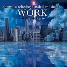 The Most Relaxing Classical Music For Work In The Universe [2 CD], New Music
