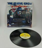 2 Live Crew - 2 Live Crew Is What We Are Vinyl LP XR 100 IN SHRINK Tested!