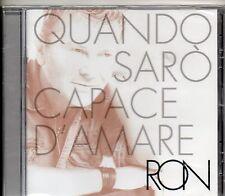 RON CD QUANDO SARO CAPACE D'AMARE  2005 SIGILLATO sealed 10 TRACCE ed.originale