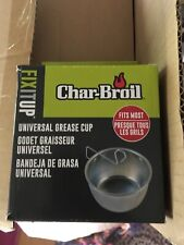 NEW Char-Broil  Universal Grease Cup , FAST FREE SHIPPING