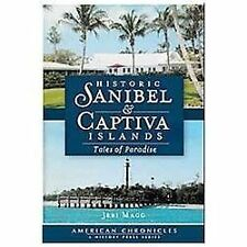 American Chronicles: Historic Sanibel and Captiva Islands : Tales of Paradise...