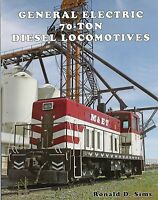 GENERAL ELECTRIC 70-Ton Diesel Locomotives - 1946-1957 - NEW BOOK