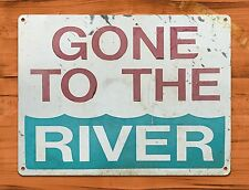 "TIN-UPS TIN SIGN ""Gone To The River"" Boating Rafting Fishing Rustic Wall Decor"