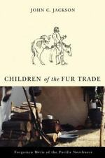 Children of the Fur Trade: Forgotten Metis of the Pacific Northwest-ExLibrary