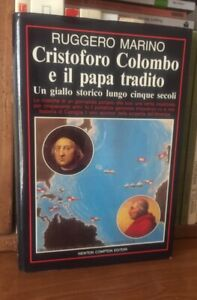 Cristoforo Colombo e il Papa tradito Ruggero MarinoPrima Edizione Newton