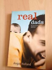 ANGUS HOLLAND, REAL DADS,