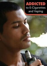Addicted to E-Cigarettes and Vaping by Carla Mooney: New