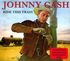JOHNNY CASH - RIDE THIS TRAIN - 2 ORIGINAL ALBUMS+BONUS TRACKS (NEW SEALED 2CD)