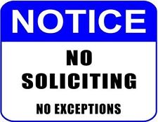"""""""Notice No Soliciting No Exceptions"""" 11 inch by 9.5 inch Laminated Sign"""