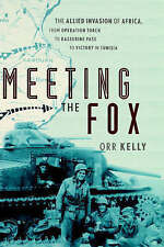 Meeting the Fox: The Allied Invasion of Africa, from Operation Torch to Kasserin