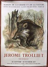 Affiche Expo JEROME TROLLIET Les Animaux MAISON DE LA CHASSE.. Mourlot 1977 *
