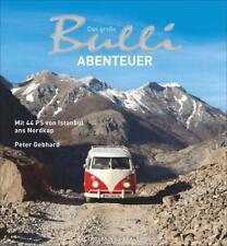 Das große Bulli-Abenteuer von Peter Gebhard (2017, Gebundene Ausgabe)