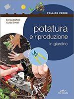 Potatura E Riproduzione In Giardino,Enrica Boffelli  ,De Vecchi,2016
