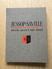 1940's JESSOP-SAVILLE SPECIAL ALLOY & TOOL STEELS METALLURGY BOOK