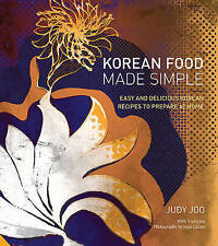 Korean Food Made Simple 'Easy and Delicious Korean Recipes to Prepare at Home Jo
