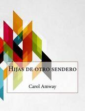 Hijas de Otro Sendero by Carol Amway (2015, Paperback)