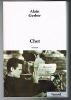 CHET - ROMAN - ALAIN GERBER - FAYARD 2003 - LIVRE EN BON ÉTAT