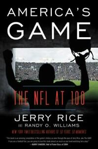 America's Game : The NFL at 100, Paperback by Rice, Jerry; Williams, Randy O....