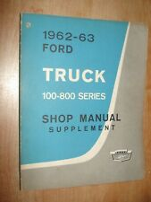 1962 1963 FORD 100-800 TRUCK SHOP MANUAL SUPPLEMENT ORIGINAL SERVICE BOOK REPAIR