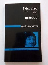 Discurso del metodo por Rene Descartes Editoral de la Universidad de Puerto Rico