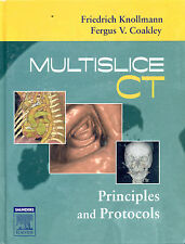 Multislice CT : Principles and Protocols by Fergus V. Coakley and Friedrich K.