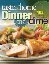 Taste of Home Dinner on a Dime 403 Budget-Friendly Family Recipes Softcover