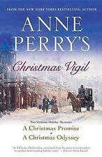 Anne Perry's Christmas Vigil : Two Victorian Holiday Mysteries