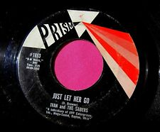 IVAN and THE SABERS - Just Let Her Go - 45 rpm - Prism 1893