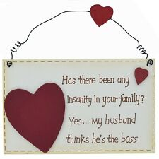 Plaque Any Insanity In Your Family Yes He Thinks He's The Boss Sign 18cm F1314A