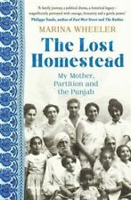 The Lost Homestead: My Mother, Partition and the Punjab by Marina Wheeler