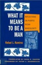 What It Means to Be a Man: Reflections on Puerto Rican Masculinity-ExLibrary