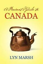 Good, A Peasant's Guide to Canada: Volume 1 (The Spinning Wheel Project), Marsh,